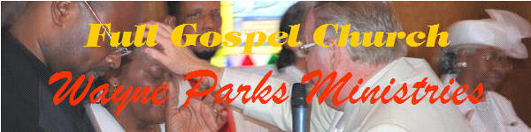 Full Gospel Church / Wayne Parks Ministries